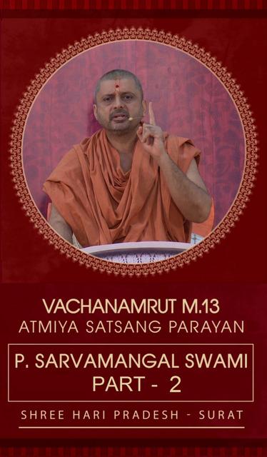 Atmiya Satsang Parayan Surat-2016 (V.M.-13) P.Sarvamangalswami (Part-2) Video